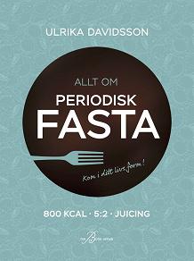 Cover for Allt om periodisk fasta – 800 kcal, 5:2 och juicing