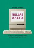 Cover for Neljäs aalto: Digitalisaation vuosikymmenet mediatekniikan kehityksessä