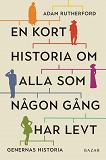 Cover for En kort historia om alla som någon gång har levt: genernas historia