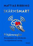 Cover for Skärmsmart – 9 hjärnregler för prestation och välmående i en digitaliserad vardag
