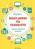 Cover for Medieplanering för folkbibliotek - Objektivt, subjektivt & provokativt
