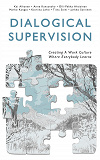 Cover for Dialogical Supervision: Creating A Work Culture Where Everybody Learns