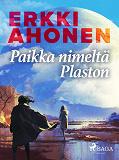 Cover for Paikka nimeltä Plaston