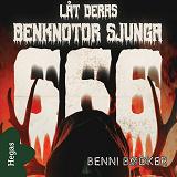 Cover for 666 – Låt deras benknotor sjunga