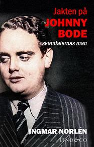 Cover for Jakten på Johnny Bode: skandalernas man