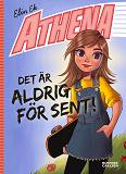 Cover for Athena: Det är aldrig för sent!