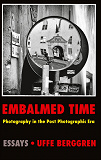 Cover for Embalmed Time: Photography in the Post Photographic Era