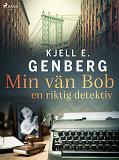Cover for Min vän Bob – en riktig detektiv