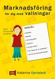 Cover for Marknadsföring för dig med vallningar: Från novis till upplyst marknadsförare