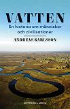 Cover for Vatten: En historia om människor och civilisationer