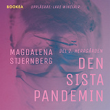 Cover for Den sista pandemin - Del 2. Herrgården