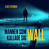 Cover for Mannen som kallade sig Wall