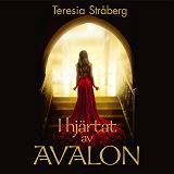 Cover for I hjärtat av Avalon : Sensuellt äventyr och kärlek bortom tid och rum
