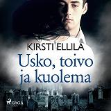 Cover for Usko, toivo ja kuolema