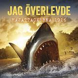 Cover for Jag överlevde hajattackerna 1916