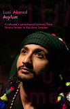 Cover for Asylum: A refugee's paradoxical journey from Sharia Yemen to Rainbow Sweden...
