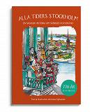 Cover for Alla tiders Stockholm - en sagolik historia om Sveriges huvudstad