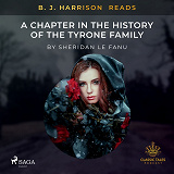 Cover for B. J. Harrison Reads A Chapter in the History of the Tyrone Family