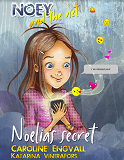 Cover for Noey and the net 1 - Noelia´s secret