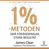 Cover for 1 %-metoden : små förändringar, stora resultat : ett enkelt och beprövat sätt att skapa goda vanor och bryta dåliga