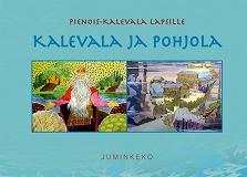 Cover for Kalevala ja Pohjola: Pienois-Kalevala lapsille