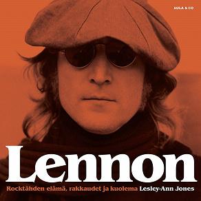 Cover for Lennon – Rocktähden elämä, rakkaudet ja kuolema