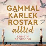 Cover for Gammal kärlek rostar alltid