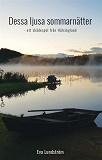 Cover for Dessa ljusa sommarnätter - ett skådespel från Hälsingland