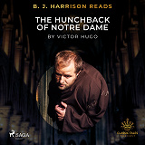 Cover for B. J. Harrison Reads The Hunchback of Notre Dame