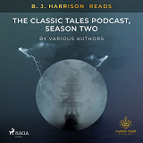 Cover for B. J. Harrison Reads The Classic Tales Podcast, Season Two