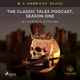 Cover for B. J. Harrison Reads The Classic Tales Podcast, Season One