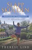 Cover for Släpp skulden: en pilgrimsresa till Santiago de Compostela - Den portugisiska vägen