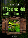 Cover for A Thousand Mile Walk to the Gulf