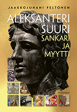 Cover for Aleksanteri Suuri - sankari ja myytti