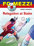 Cover for FC Mezzi 9: Relegation at stake