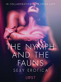 Cover for The Nymph and the Fauns - Sexy erotica
