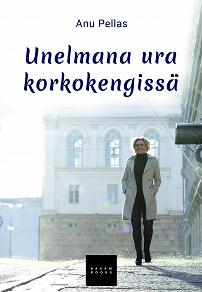 Cover for Unelmana ura korkokengissä