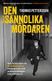 Cover for Den osannolika mördaren : Hela berättelsen om Skandiamannen, Palmemordet och polisutredningen som spårade ur.