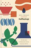 Cover for Kaffeologi : Myter och forskning om en älskad dryck