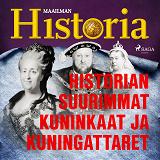 Cover for Historian suurimmat kuninkaat ja kuningattaret