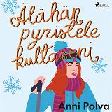 Cover for Älähän pyristele, kultaseni