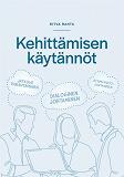 Cover for Kehittämisen käytännöt: Jatkuva parantaminen- Dialoginen johtaminen- Ryhmätahtojohtaminen