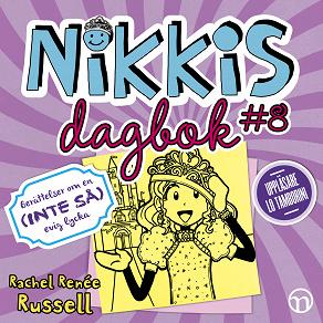 Cover for Nikkis dagbok #8: Berättelser om en (INTE SÅ) evig lycka