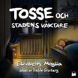 Cover for Tosse och Stadens Väktare
