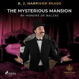Cover for B. J. Harrison Reads The Mysterious Mansion
