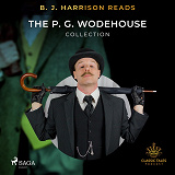 Cover for B. J. Harrison Reads The P. G. Wodehouse Collection
