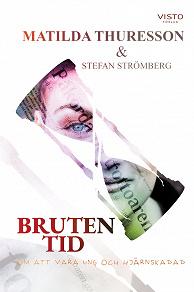 Cover for Bruten tid, om att vara ung och hjärnskadad