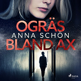 Cover for Ogräs bland ax