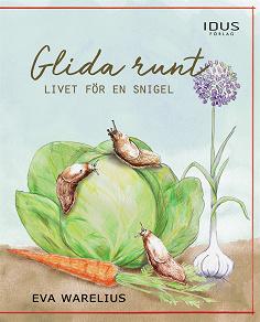 Cover for Glida runt - livet för en snigel