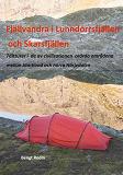 Cover for Fjällvandra i Lunndörrsfjällen och Skarsfjällen: Tältturer i de av de av civilisationen orörda områdena mellan Jämtland och norra Härjedalen